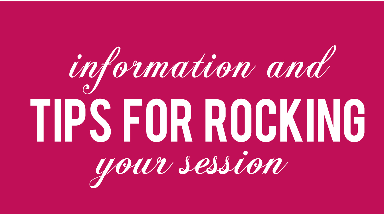 Tips for Rocking Your Session